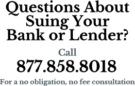 Questions About Suing Your Bank or Lender?