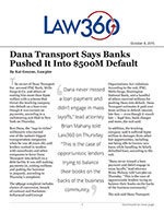 Dana Transport Says Banks Pushed It Into $500M Default
