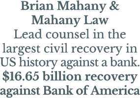 Brian Mahany & Mahany Law lead counsel in the largest civil recovery in US history against a bank.